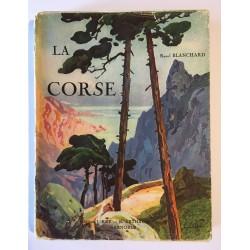 Raoul Blanchard - LA CORSE....